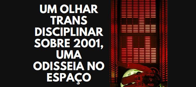 """""""2001, uma Odisséia no Espaço"""" é tema de evento transdisciplinar com professores da Ciências Exatas"""