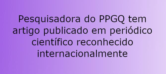 Doutoranda do PPGQ tem artigo publicado em periódico de destaque internacional