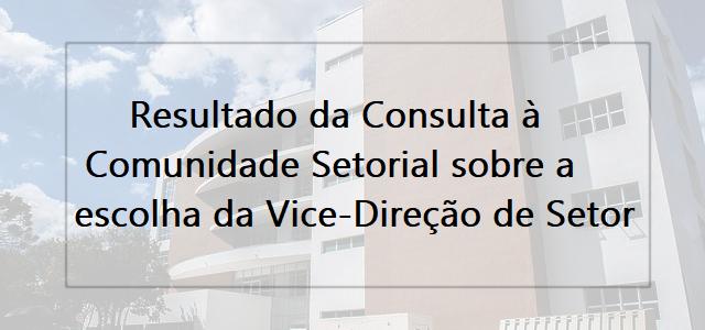 Resultado Consulta à Comunidade Setorial para escolha de Vice-Diretor de Setor