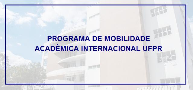 Agência UFPR Internacional divulga o edital da chamada regular e abre inscrições para o Programa de Mobilidade Acadêmica Internacional UFPR com saída para 2020/1